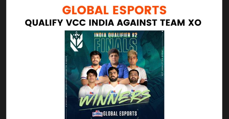 Global Esports Qualify VCC India Against Team XO