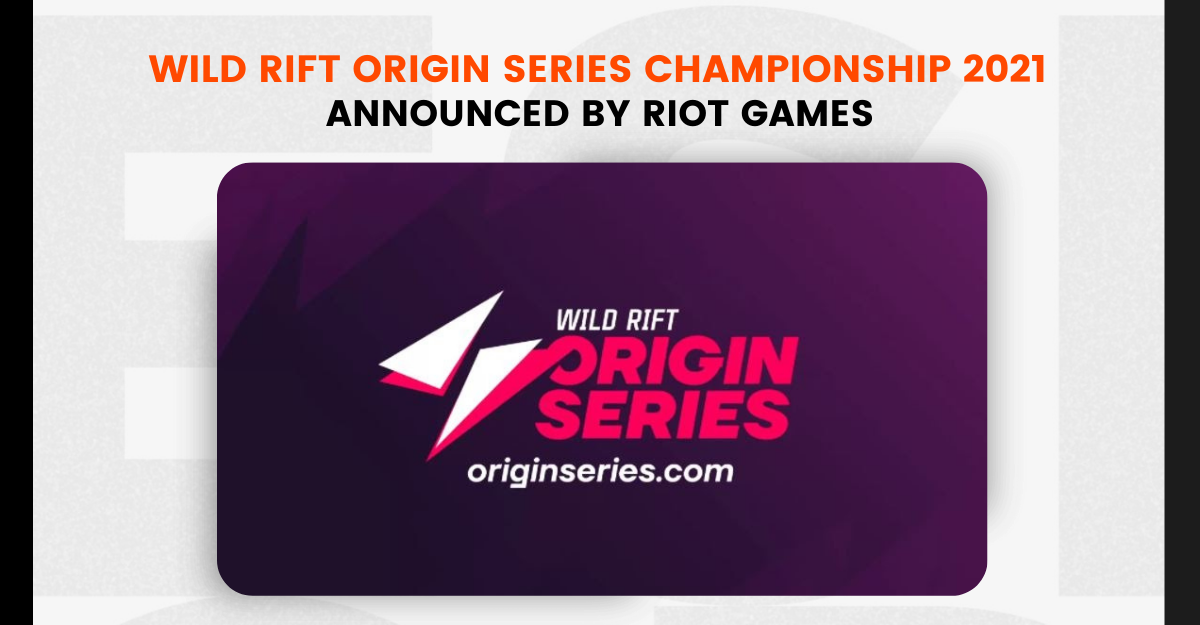 Wild Rift Origin Series Championship 2021