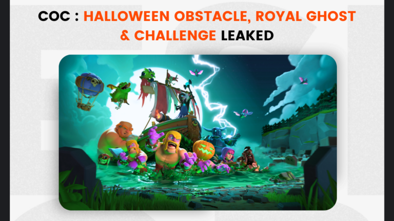CoC : Halloween Obstacle, Royal Ghost and Challenge Leaked