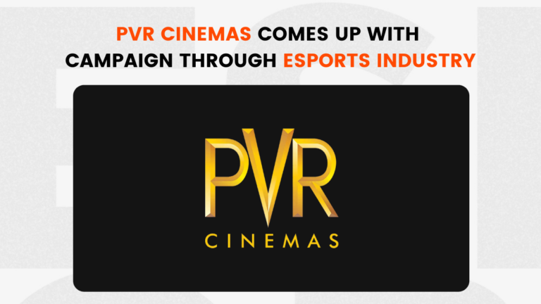 PVR Comes Up with A Campaign Through Esports Industry